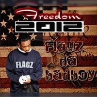 Flagz Da Bad Boy | Freedom (2012 Remastered)