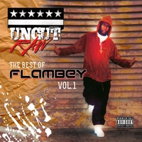 Flambey | Uncut Raw: The Best of FlamBey, Vol.1
