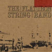 The Flat Iron String Band | Flat Iron String Band