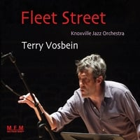 Terry Vosbein & The Knoxville Jazz Orchestra | Fleet Street
