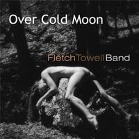 Fletch Towell Band | Over Cold Moon