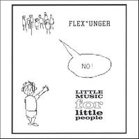 Flex Unger | Little Music for little people