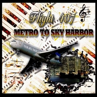Flight 407 | Metro to Sky Harbor