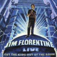 Jim Florentine | Get the Kids Out of the Room
