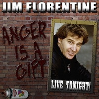 Jim Florentine | Anger is a Gift