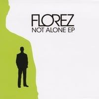 FLOREZ | Not Alone - EP