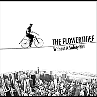 The Flowerthief | Without A Safety Net