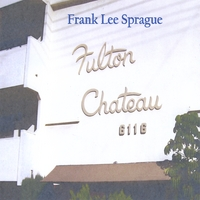 Frank Lee Sprague | Fulton Chateau