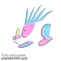 fluffy porcupine | pointed little quill
