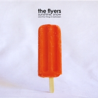 The Flyers | Sunshine, Snow and the Things In-Between
