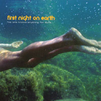 First Night On Earth | No One Knows Anything For Sure
