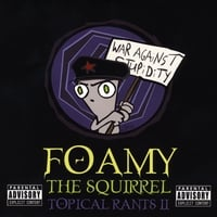 Foamy The Squirrel | Topical Rants II