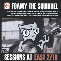 Foamy The Squirrel | Sessions At East 27th