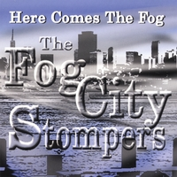 Fog City Stompers | Here Comes the Fog