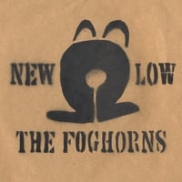 The Foghorns | NEW LOW