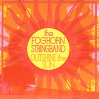 Foghorn Stringband | Outshine the Sun