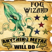 Fog Wizard | Anything Metal Will Do