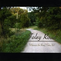 Foley Road | Wherever the Road Takes Us!