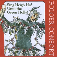 Folger Consort | Sing Heigh, Ho! Unto the Green Holly!