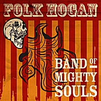 Folk Hogan | Band of Mighty Souls
