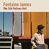 Fontaine James | The Odd Fellows Hall
