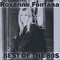 Roxanne Fontana | Best of the 80's