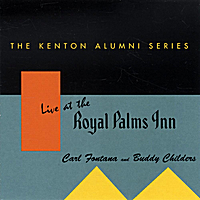 Carl Fontana and Buddy Childers | Live at the Royal Palms Inn