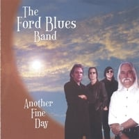 Ford Blues Band | Another Fine Day