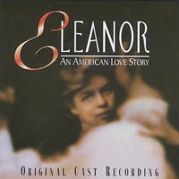 Ford's Theatre Original Cast | ELEANOR - An American Love Story
