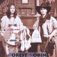 Forest Robin | White Man Greed
