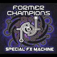 Former Champions | Special Fx Machine