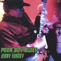 Jerry Forney Blues Band | Poor Boy Blues