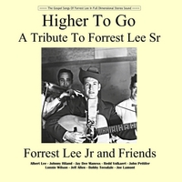 Forrest Lee Jr | Higher to Go: A Tribute to Forrest Lee Sr