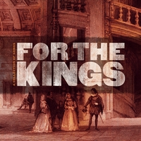 For the Kings | A Collection of Songs For the Kings