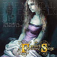 Fortress Under Siege | The Mortal Flesh Of Love