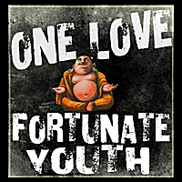 Fortunate Youth | One Love
