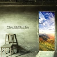 Fort Worth Presbyterian Church | O Bless the Lord, My Soul: Hymns for the Redeemed Church