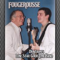 Fougerousse | Dr. Zoom's Lone Star Good Time Band