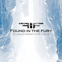 Found in the Fury | Songs from the Cave