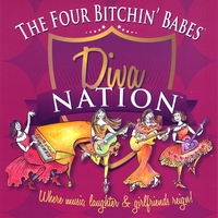 The Four Bitchin' Babes | Diva Nation...Where Music, Laughter and Girlfriends Reign