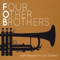 Four Other Brothers | With Respect to Our Fathers