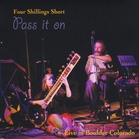 Four Shillings Short | Pass It On - Live in Boulder, Colorado
