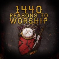 1440 Reasons to Worship | Incredible Love