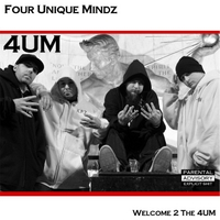 Four Unique Mindz | Welcome 2 the 4um