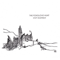 The Foxglove Hunt | Stop Heartbeat