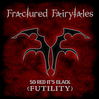 Fractured Fairytales | So Red Its Black (Futility)