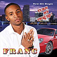 Franc | Turn My Swag Up - Single