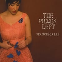 Francesca Lee | The Pieces Left