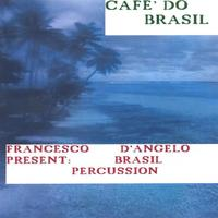 Francesco D'Angelo | CAFE' DO BRASIL(Latin percussion and Carnaval Sound with attention to the Batucada)