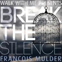Francois Mulder | Break the Silence